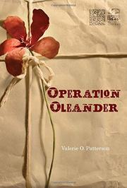 OPERATION OLEANDER by Valerie O.  Patterson