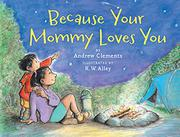 Book Cover for BECAUSE YOUR MOMMY LOVES YOU