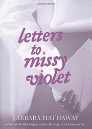 LETTERS TO MISSY VIOLET by Barbara Hathaway