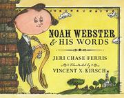 NOAH WEBSTER & HIS WORDS by Jeri Chase Ferris