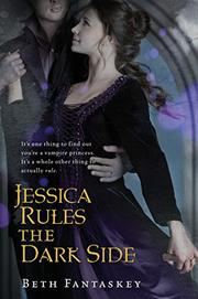 JESSICA RULES THE DARK SIDE by Beth Fantaskey