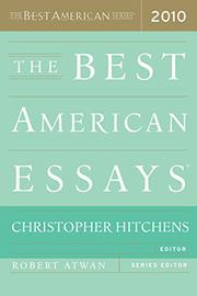 THE BEST AMERICAN ESSAYS 2010 by Christopher Hitchens