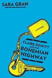 CLAIRE DEWITT AND THE BOHEMIAN HIGHWAY by Sara Gran