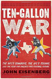 TEN-GALLON WAR by John Eisenberg