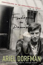 FEEDING ON DREAMS by Ariel Dorfman