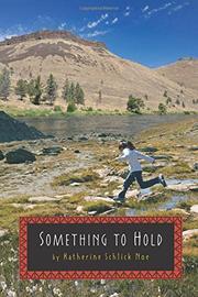 SOMETHING TO HOLD by Katherine Schlick Noe