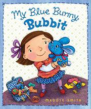 MY BLUE BUNNY, BUBBIT by Maggie Smith