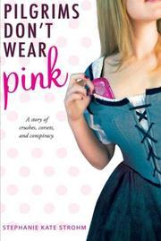 PILGRIMS DON'T WEAR PINK by Stephanie Kate Strohm