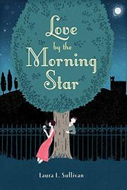 LOVE BY THE MORNING STAR by Laura L. Sullivan