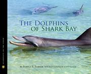 THE DOLPHINS OF SHARK BAY by Pamela S. Turner