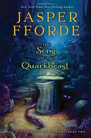 THE SONG OF THE QUARKBEAST by Jasper Fforde