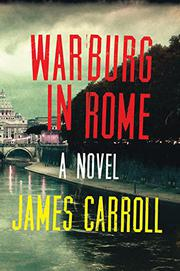 WARBURG IN ROME by James Carroll