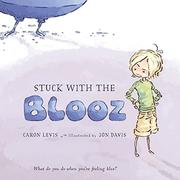 STUCK WITH THE BLOOZ by Caron Levis