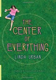 CENTER OF EVERYTHING by Linda Urban