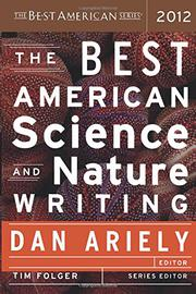 THE BEST AMERICAN SCIENCE AND NATURE WRITING 2012 by Dan Ariely