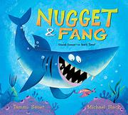 NUGGET AND FANG by Tammi Sauer