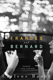 FRANCES AND BERNARD by Carlene Bauer