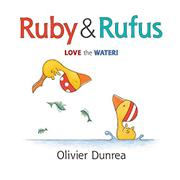 RUBY & RUFUS LOVE THE WATER! by Olivier Dunrea
