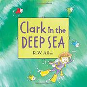 CLARK IN THE DEEP SEA by R.W. Alley