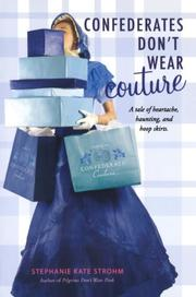 CONFEDERATES DON'T WEAR COUTURE by Stephanie Kate Strohm