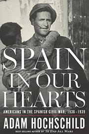 SPAIN IN OUR HEARTS by Adam Hochschild