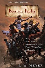 BOSTON JACKY by L.A. Meyer
