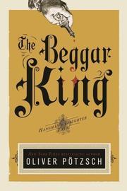 THE BEGGAR KING by Oliver Pötzsch