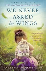 WE NEVER ASKED FOR WINGS by Vanessa Diffenbaugh