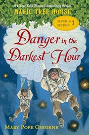 DANGER IN THE DARKEST HOUR by Mary Pope Osborne