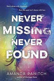 NEVER MISSING, NEVER FOUND by Amanda Panitch