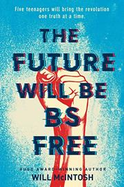 THE FUTURE WILL BE BS FREE by Will McIntosh