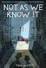NOT AS WE KNOW IT by Tom Avery