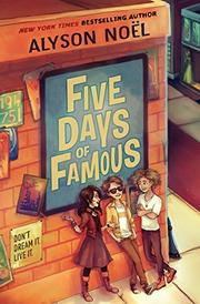 FIVE DAYS OF FAMOUS by Alyson Noël