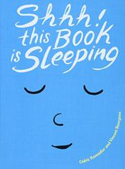 SHHH! THIS BOOK IS SLEEPING by Cédric Ramadier