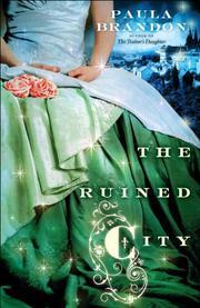 THE RUINED CITY by Paula Brandon