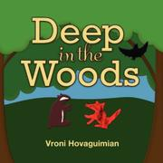 DEEP IN THE WOODS by Vroni  Hovaguimian