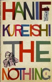 THE NOTHING by Hanif Kureishi