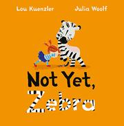 NOT YET ZEBRA by Lou Kuenzler