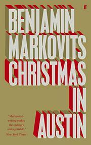 CHRISTMAS IN AUSTIN by Benjamin Markovits