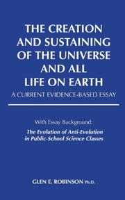 Creation and Sustaining of the Universe and All Life on Earth by Glen E. Robinson