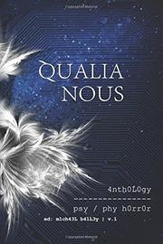 QUALIA NOUS by Michael Bailey