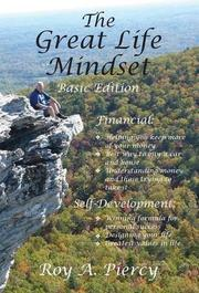 THE GREAT LIFE MINDSET by Roy A. Piercy