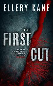 THE FIRST CUT by Ellery A. Kane