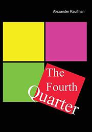 THE FOURTH QUARTER by Alex Kaufman