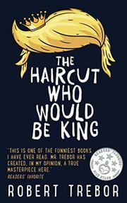 THE HAIRCUT WHO WOULD BE KING by Robert Trebor