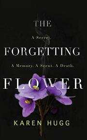 THE FORGETTING FLOWER by Karen  Hugg