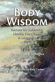 BODY WISDOM by Gerald J. Senogles