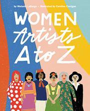 WOMEN ARTISTS A TO Z by Melanie LaBarge