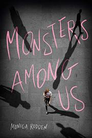 MONSTERS AMONG US by Monica Rodden