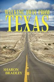 WALKING AWAY FROM TEXAS by Sharon Bradley